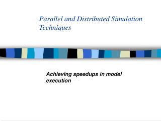 Parallel and Distributed Simulation Techniques