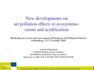 New developments on  air pollution effects to ecosystems:  ozone and acidification