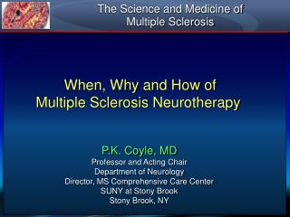 The Science and Medicine of  Multiple Sclerosis