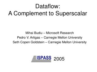 Dataflow:  A Complement to Superscalar