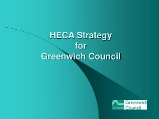 HECA Strategy  for  Greenwich Council
