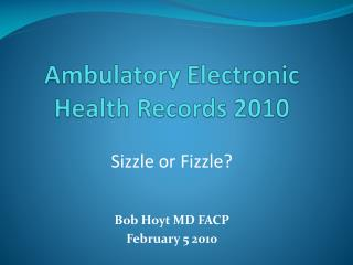Ambulatory Electronic Health Records 2010