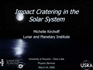 Impact  Cratering  in the Solar System