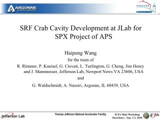 SRF Crab Cavity Development at JLab for SPX Project of APS Haipeng Wang  for the team of