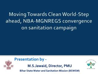 Moving Towards Clean World-Step ahead, NBA-MGNREGS convergence on sanitation campaign