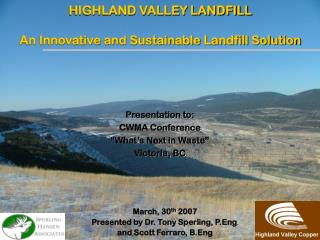HIGHLAND VALLEY LANDFILL An Innovative and Sustainable Landfill Solution