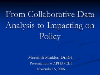 From Collaborative Data Analysis to Impacting on Policy