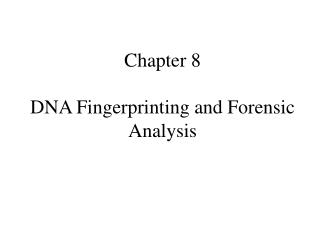 Chapter 8 DNA Fingerprinting and Forensic Analysis