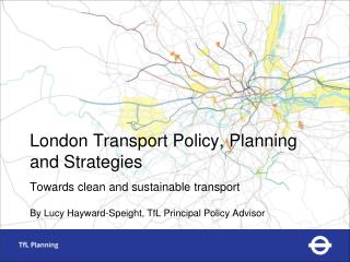 London Transport Policy, Planning and Strategies