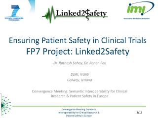 Ensuring Patient Safety in Clinical Trials  FP7 Project: Linked2Safety