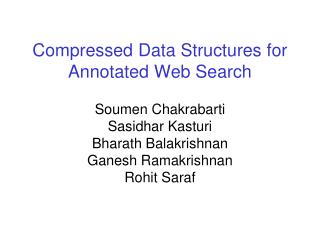 Compressed Data Structures for Annotated Web Search