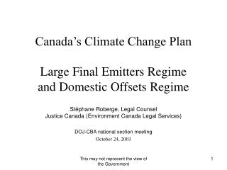 Canada's Climate Change Plan Large Final Emitters Regime and Domestic Offsets Regime