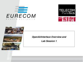 OpenAirInterface Overview and  Lab Session 1