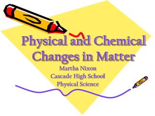 Physical and Chemical Changes in Matter