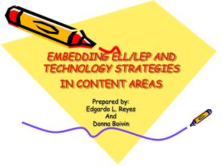 EMBEDDING ELL/LEP AND TECHNOLOGY STRATEGIES  IN CONTENT AREAS