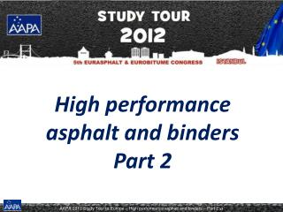 High performance asphalt and binders Part 2