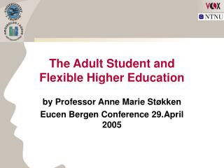 The Adult Student and  Flexible Higher Education