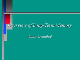 Overview of Long-Term Memory