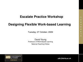 Escalate Practice Workshop  Designing Flexible Work-based Learning