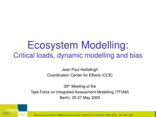Ecosystem Modelling: Critical loads, dynamic modelling and bias