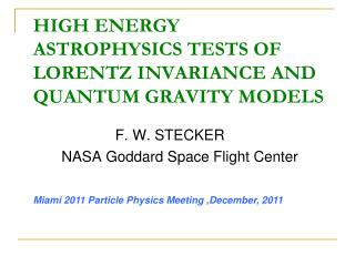 HIGH ENERGY ASTROPHYSICS TESTS OF LORENTZ INVARIANCE AND QUANTUM GRAVITY MODELS