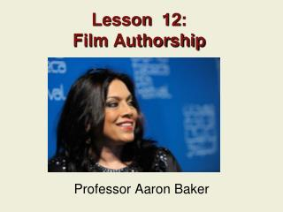 Lesson  12: Film Authorship