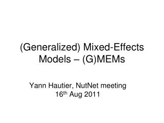 (Generalized) Mixed-Effects Models – (G)MEMs