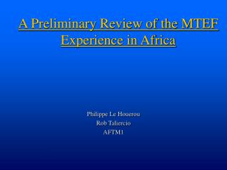 A Preliminary Review of the MTEF Experience in Africa