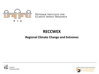 RECCWEX Regional Climate Change and Extremes