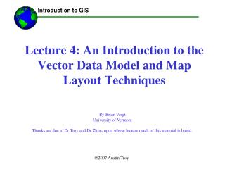 Lecture 4: An Introduction to the Vector Data Model and Map Layout Techniques