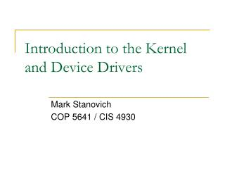 Introduction to the Kernel and Device Drivers
