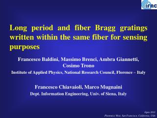 Long period and fiber Bragg gratings written within the same fiber for sensing purposes