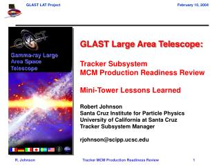 GLAST Large Area Telescope: Tracker Subsystem MCM Production Readiness Review Mini-Tower Lessons Learned Robert Johnson