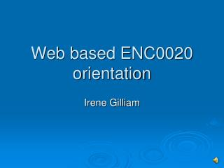 Web based ENC0020 orientation