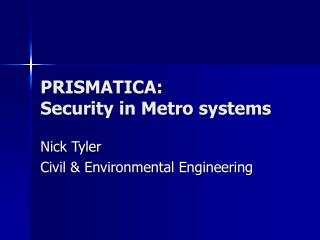 PRISMATICA:  Security in Metro systems