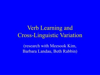 Verb Learning and Cross-Linguistic Variation