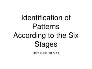 Identification of Patterns According to the Six Stages
