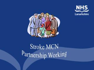 Stroke MCN Partnership Working