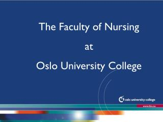 The Faculty of Nursing  at Oslo University College