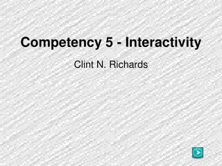 Competency 5 - Interactivity