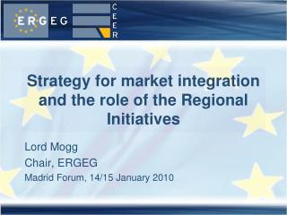 Strategy for market integration and the role of the Regional Initiatives