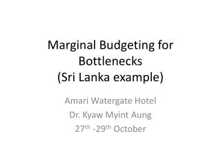 Marginal Budgeting for Bottlenecks  (Sri Lanka example)