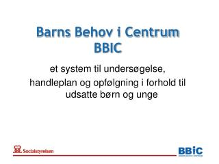 Barns  Behov i Centrum  BBIC