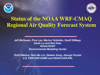 Status of the NOAA WRF-CMAQ Regional Air Quality Forecast System