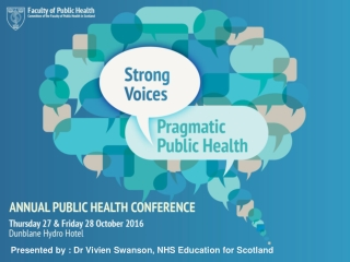 Presented by : Dr Vivien Swanson, NHS Education for Scotland ___________________________