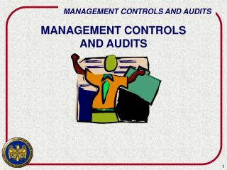 MANAGEMENT CONTROLS  AND AUDITS