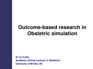 Outcome-based research in Obstetric simulation