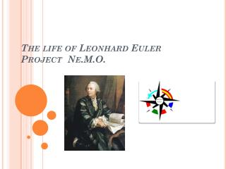 The  life of Leonhard  Euler Project   Ne.M.O .