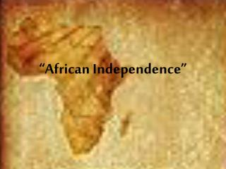 """African Independence"""