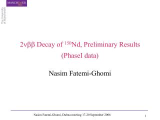 2 Decay of  150 Nd, Preliminary Results (PhaseI data)